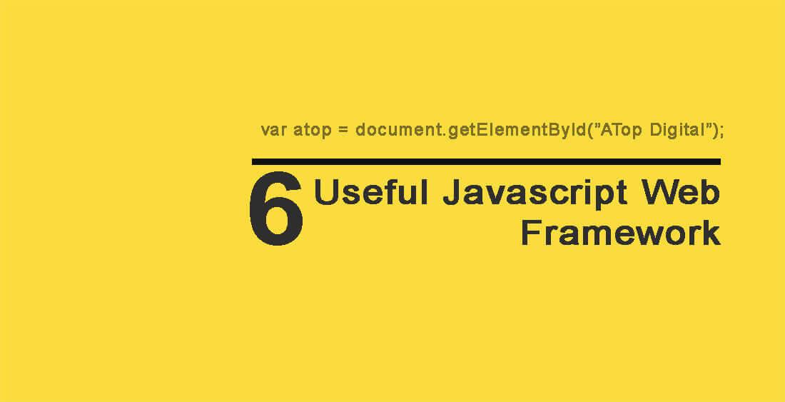 6 useful JavaScript web framework