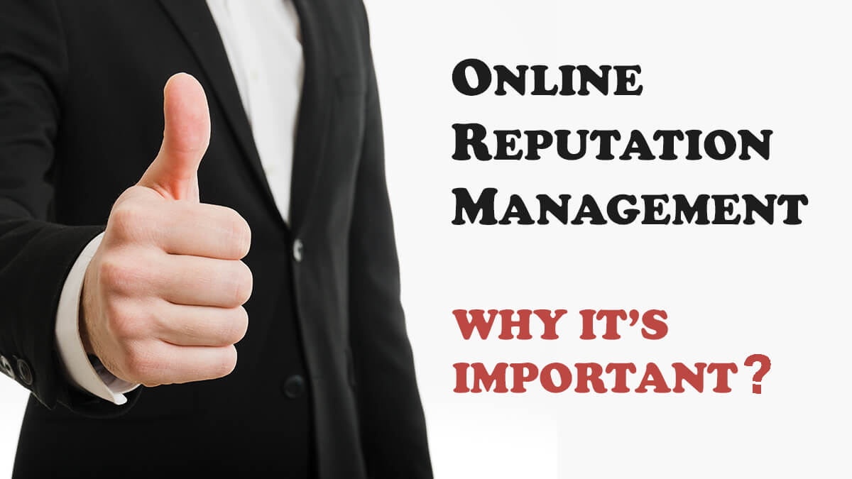 what is online reputation management and why it is important for your business