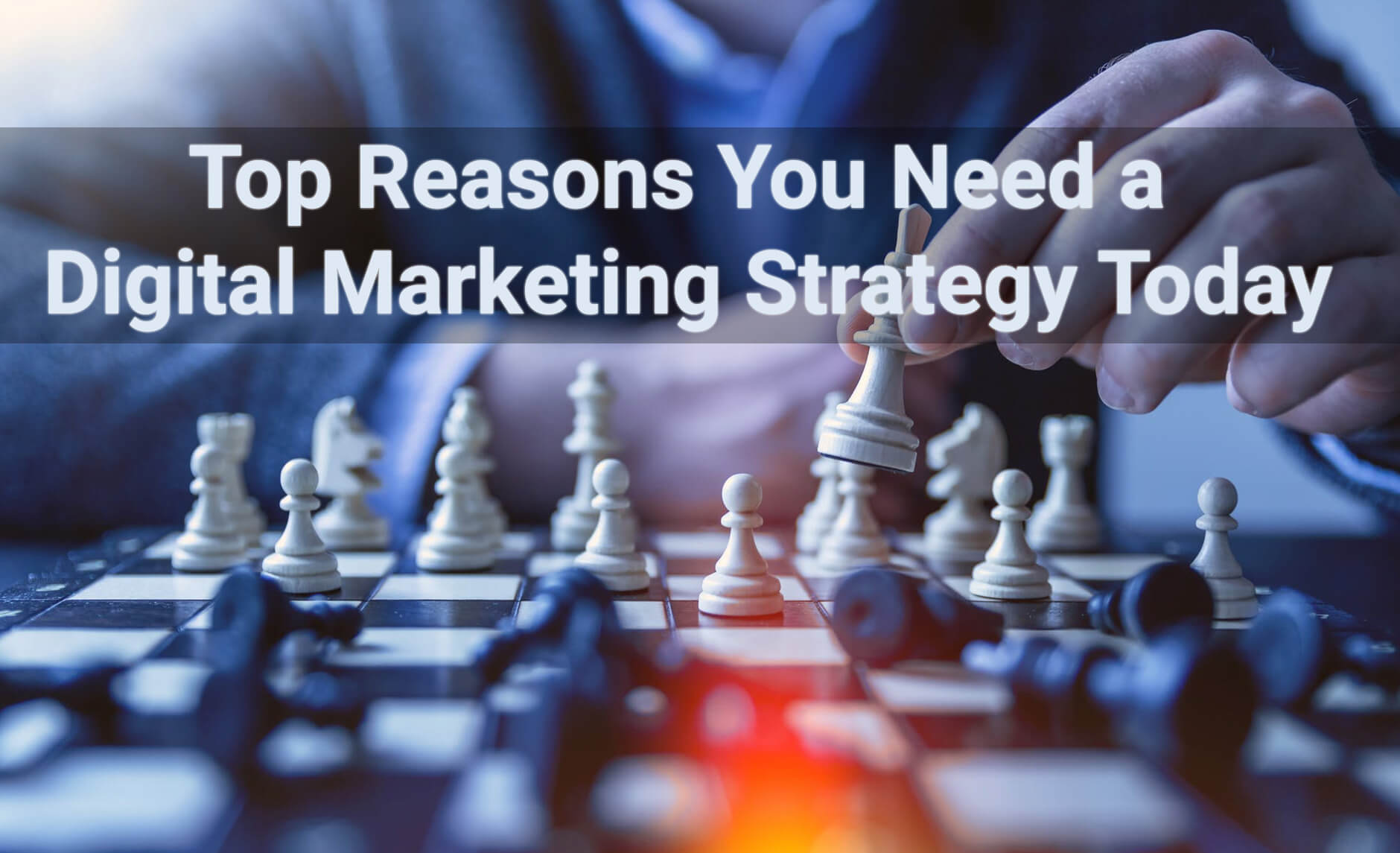 6 unavoidable reasons your business needs a digital marketing strategy in 2019