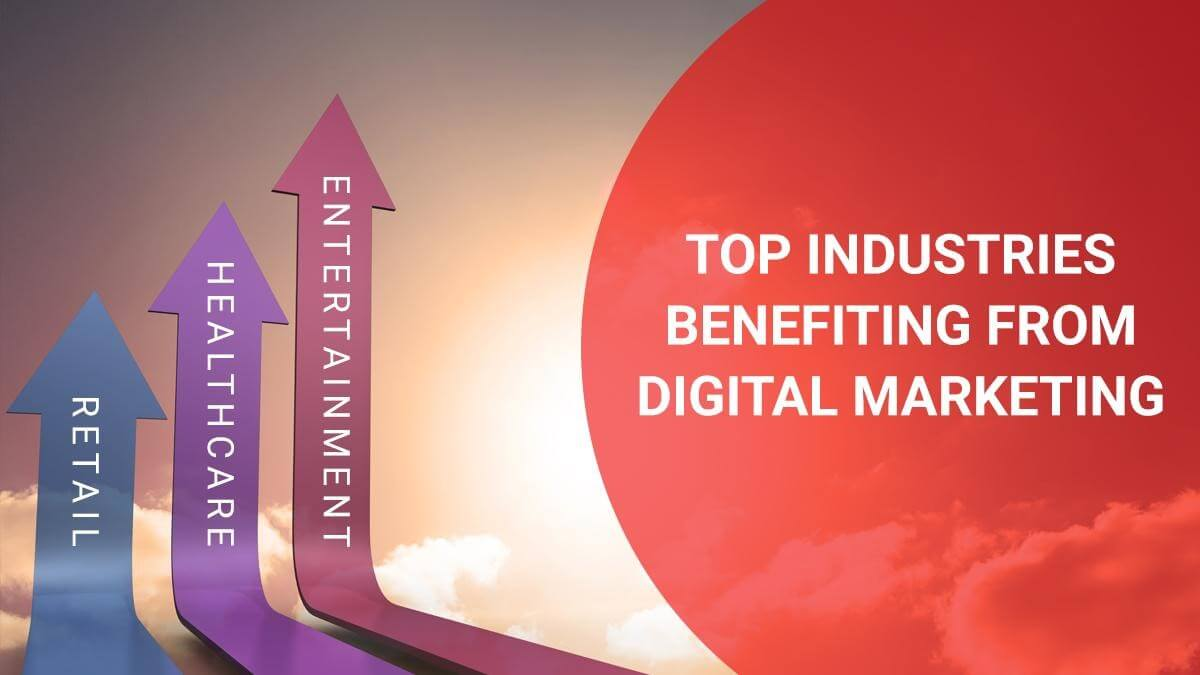 top industries benefiting from digital marketing