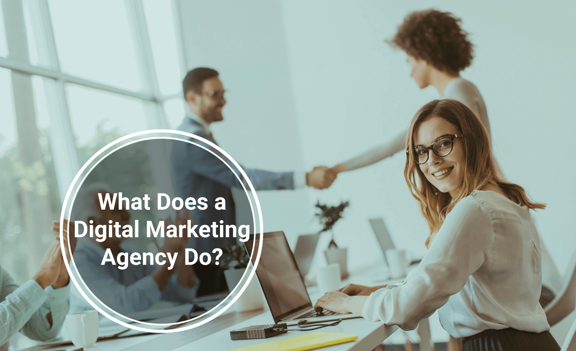 what does a digital marketing agency do & how It works